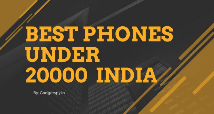 Best Smartphones Under India Gadgetspy