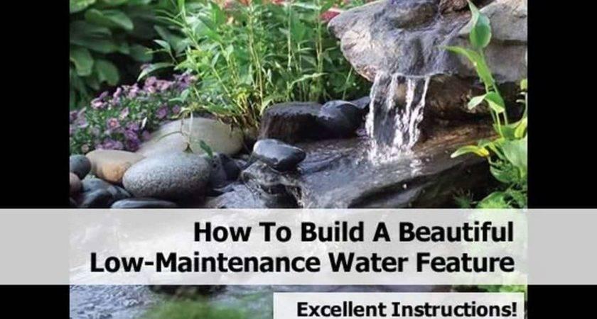 Build Beautiful Low Maintenance Water Feature