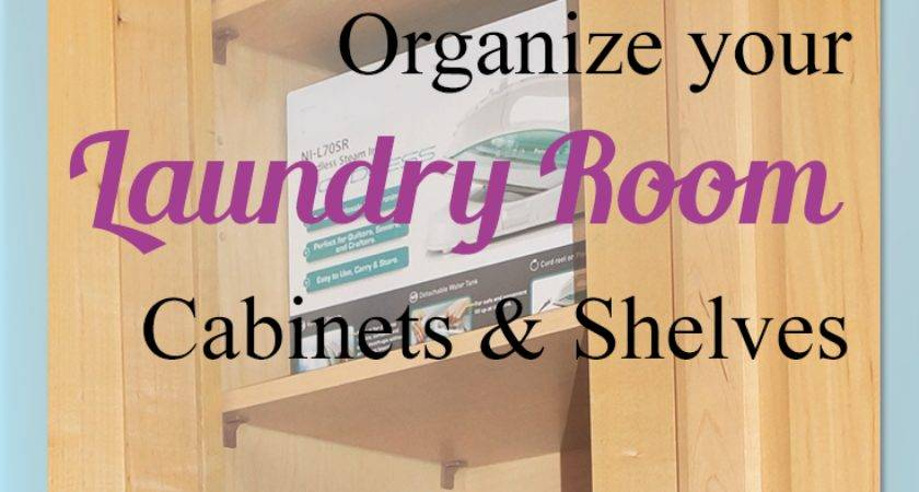 Clean Organize Laundry Room Shelves Cabinets