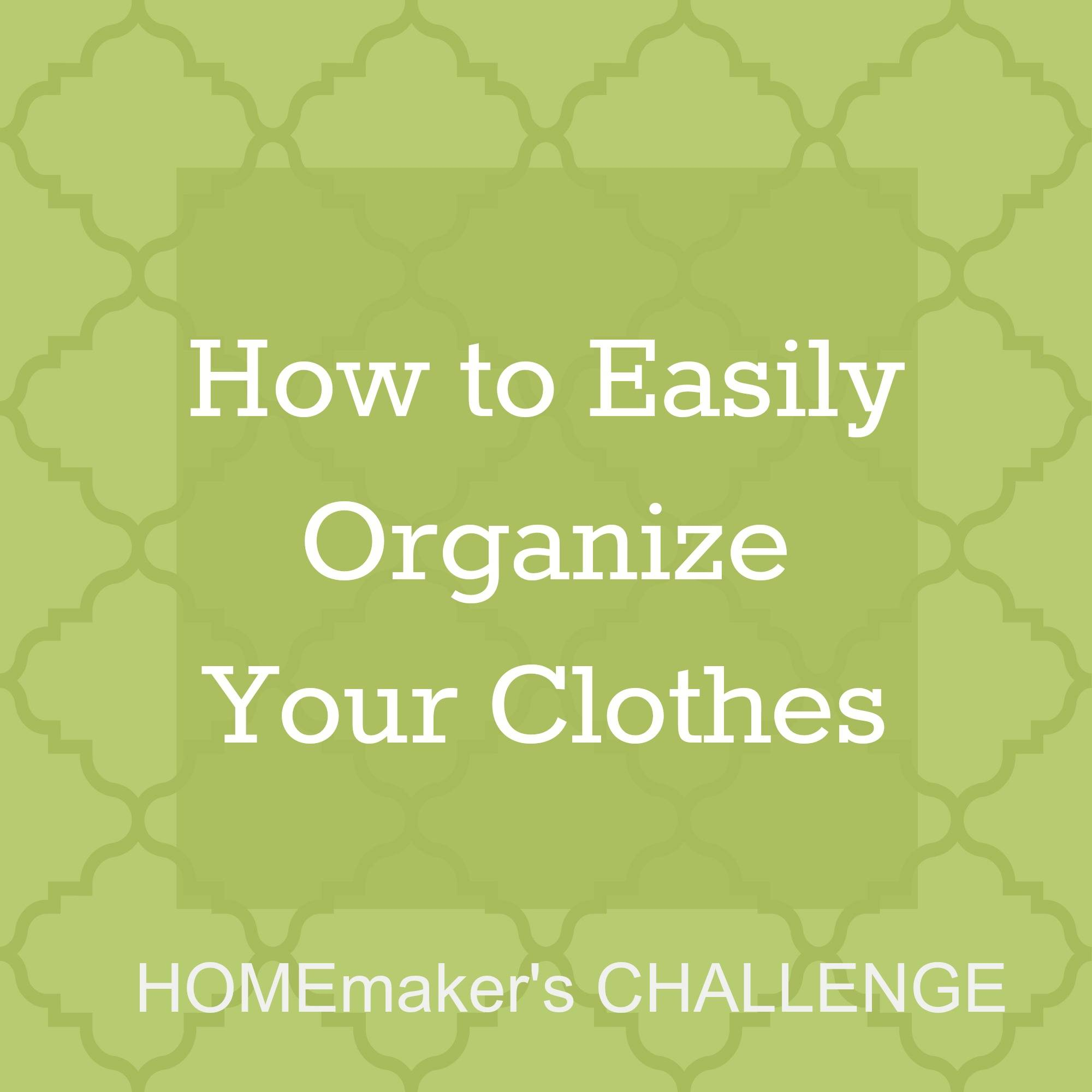 Easily Organize Your Clothes