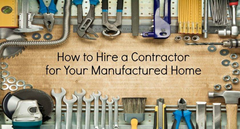 Hire Contractors Your Manufactured Home