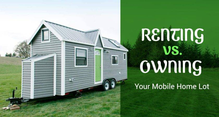 Renting Versus Owning Your Mobile Home Lot Land Store