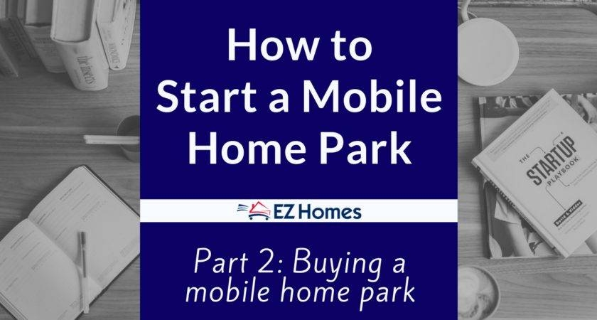 Start Mobile Home Park Part Buying