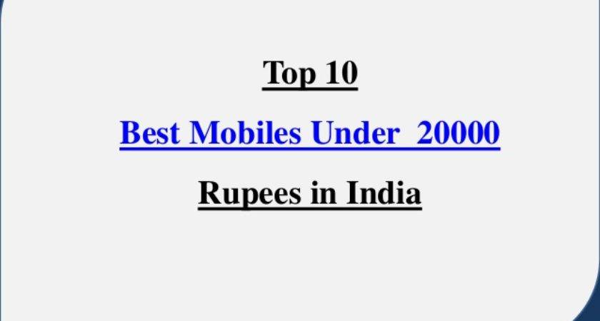 Top Best Mobile Phones Under Rupees India
